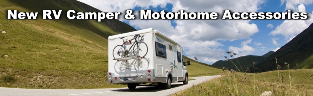 New RV Camper and Motorhome Accessories
