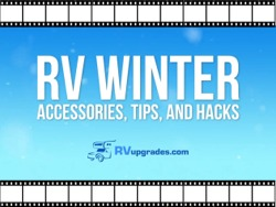 Winter RV Accessories, Tips & Hacks